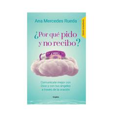 9789585464407_POR-QUE-PIDO-Y-NO-RECIBO